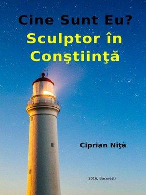 cover image of Cine Sunt Eu? Sculptor In Constiinta