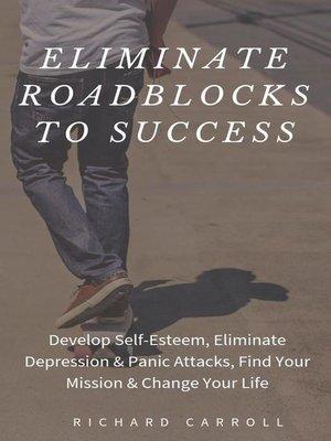 cover image of Eliminate Roadblocks to Success