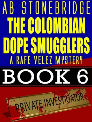 cover image of The Colombian Dope Smugglers — Rafe Velez Mystery 6