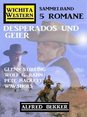 cover image of Desperados und Geier