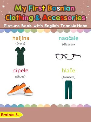 cover image of My First Bosnian Clothing & Accessories Picture Book with English Translations