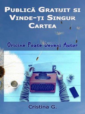 cover image of Publica Gratuit si Vinde-ti Singur Cartea