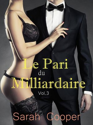cover image of Le Pari du Milliardaire Volume 3