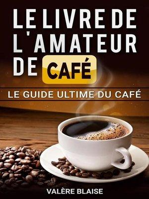 cover image of Le livre de l'amateur de café