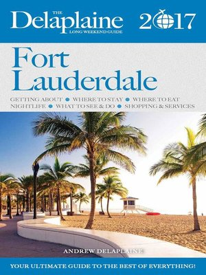 cover image of Fort Lauderdale--The Delaplaine 2017 Long Weekend Guide