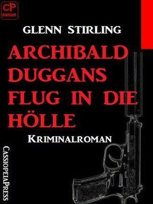 cover image of Archibald Duggans Flug in die Hölle