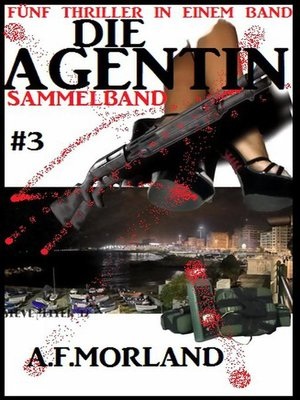 cover image of Die Agentin Sammelband #3--Fünf Thriller in einem Band