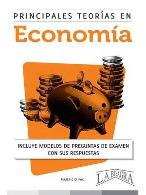 cover image of Principales Teorías en Economía