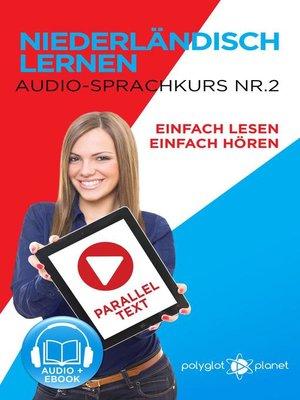 cover image of Niederländisch Lernen--Einfach Lesen | Einfach Hören | Paralleltext--Audio-Sprachkurs Nr. 2