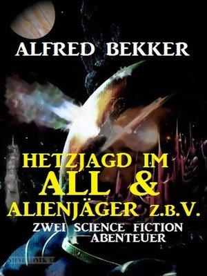 cover image of Hetzjagd im All & Alienjäger z.b.V. (Zwei Science Fiction Abenteuer)