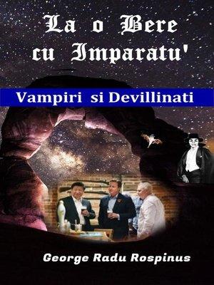 cover image of La o Bere cu Imparatu'
