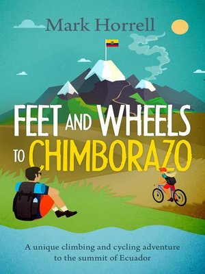 cover image of Feet and Wheels to Chimborazo