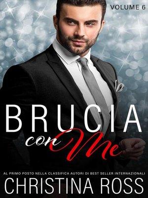 cover image of Brucia con Me (Volume 6)
