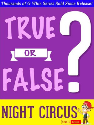 cover image of The Night Circus--True or False?