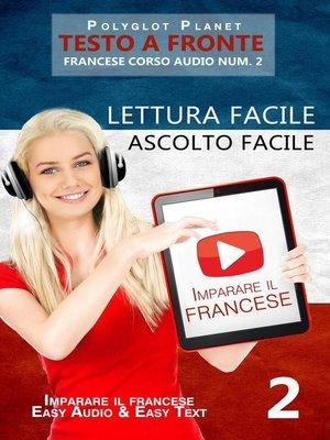 cover image of Imparare il francese--Lettura facile | Ascolto facile | Testo a fronte--Francese corso audio num. 2