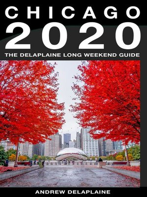 cover image of Chicago--The Delaplaine 2020 Long Weekend Guide