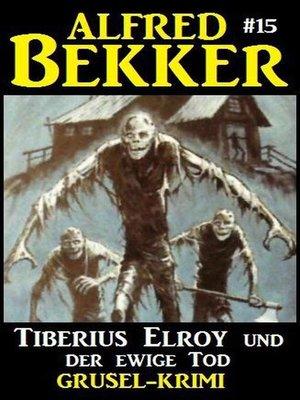 cover image of Alfred Bekker Grusel-Krimi #15