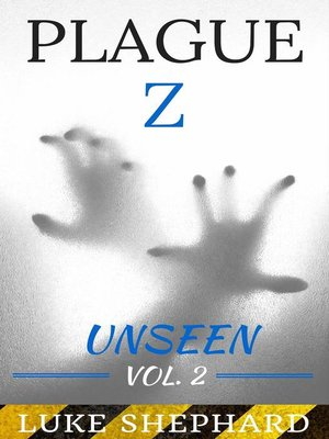 cover image of Unseen--Volume 2: Plague Z, #2