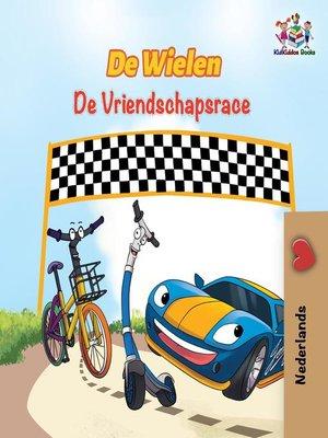 cover image of De Wielen de Vriendschapsrace--The Friendship Race--Dutch Edition