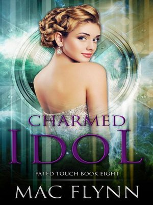 cover image of Charmed Idol (Fated Touch Book 8)