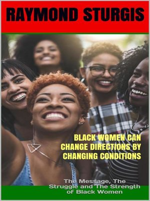 cover image of Black Women Can Change Directions by Changing Conditions