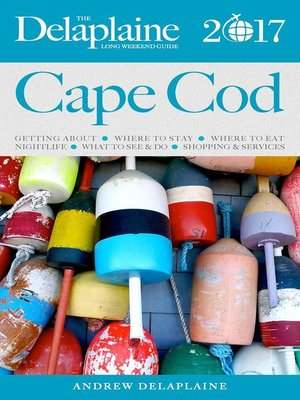 cover image of Cape Cod--The Delaplaine 2017 Long Weekend Guide