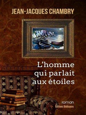 cover image of L'homme qui parlait aux étoiles