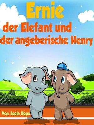cover image of Ernie der Elefant und der angeberische Henry