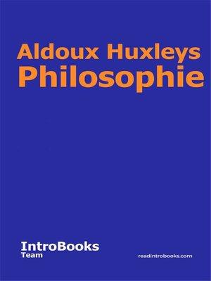 cover image of Aldoux Huxleys Philosophie