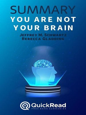 """cover image of Summary of """"You Are Not Your Brain"""" by Jeffrey M. Schwartz and Rebecca Gladding"""