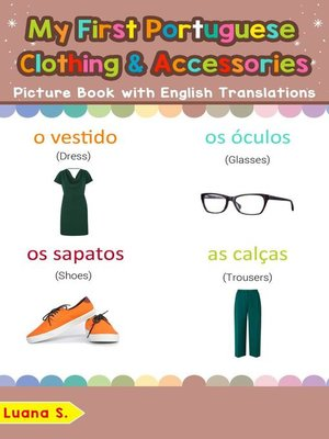 cover image of My First Portuguese Clothing & Accessories Picture Book with English Translations