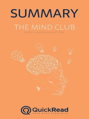 """cover image of Summary of """"The Mind Club"""" by Daniel M. Wegner and Kurt Gray"""