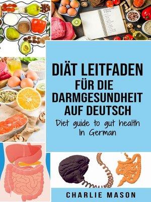 cover image of Diät Leitfaden für die Darmgesundheit Auf Deutsch/ Diet guide to gut health In German