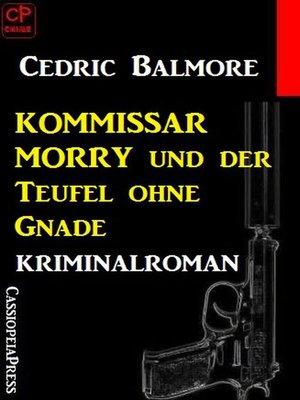cover image of Kommissar Morry und der Teufel ohne Gnade