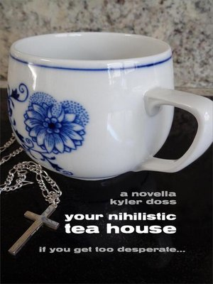 cover image of Your Nihilistic Tea House