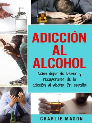 cover image of Adicción Al Alcohol