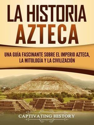 cover image of La historia azteca