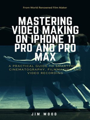 cover image of Mastering Video Making on iPhone 11 Pro and Pro Max