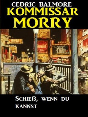 cover image of Kommissar Morry--Schieß, wenn du kannst