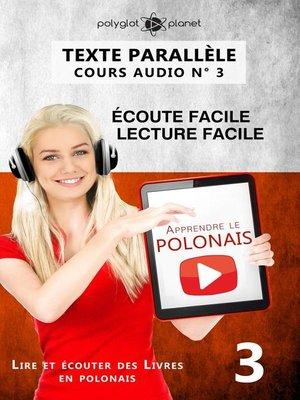 cover image of Apprendre le polonais | Texte parallèle | Écoute facile | Lecture facile POLONAIS COURS AUDIO N° 3