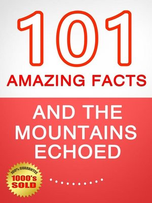 cover image of And the Mountains Echoed--101 Amazing Facts You Didn't Know