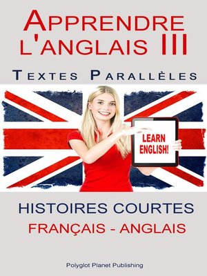 cover image of Apprendre l'anglais III--Textes Parallèles (Français--Anglais) Histoires courtes
