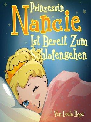 cover image of Prinzessin Nancie ist bereit zum Schlafengehen