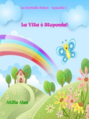 cover image of La Vita è Stupenda!