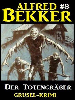 cover image of Alfred Bekker Grusel-Krimi #8