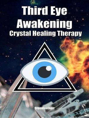 cover image of Third Eye Awakening & Crystal Healing Therapy