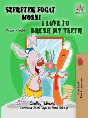 cover image of I Love to Brush My Teeth (Hungarian English Bilingual Book)