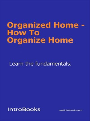 cover image of Organized Home--How to Organize Home