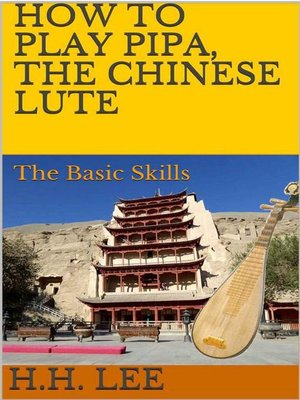 cover image of The Basic Skills: How to Play Pipa, the Chinese Lute, #1