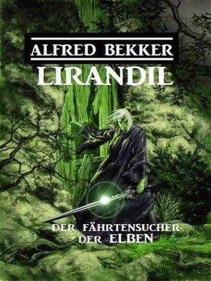 cover image of Lirandil--der Fährtensucher der Elben